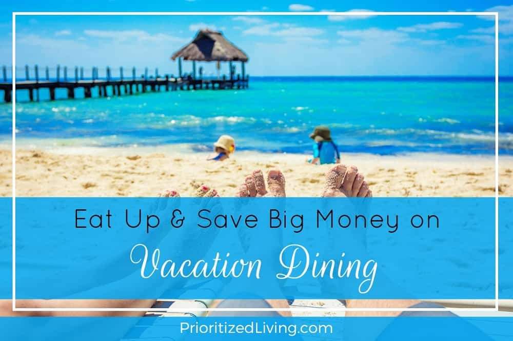 Eat Up and Save Big Money on Vacation Dining