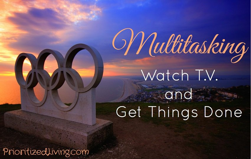 Multitasking - Watch TV and Get Things Done