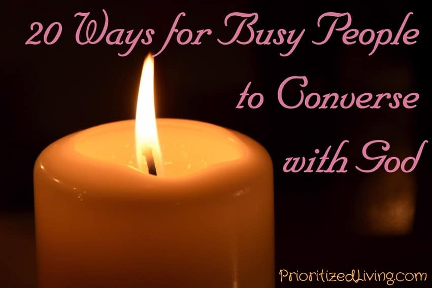 20 Ways for Busy People to Converse with God