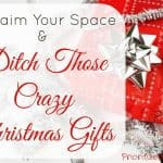 Reclaim Your Space & Ditch Those Crazy Christmas Gifts