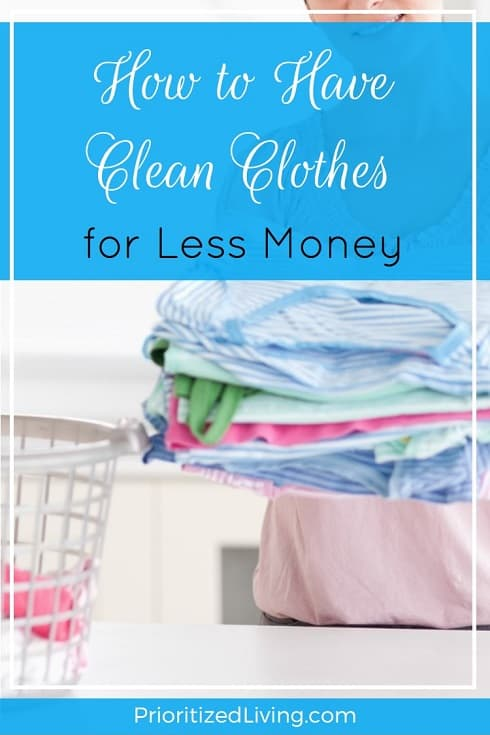 How to Have Clean Clothes for Less Money