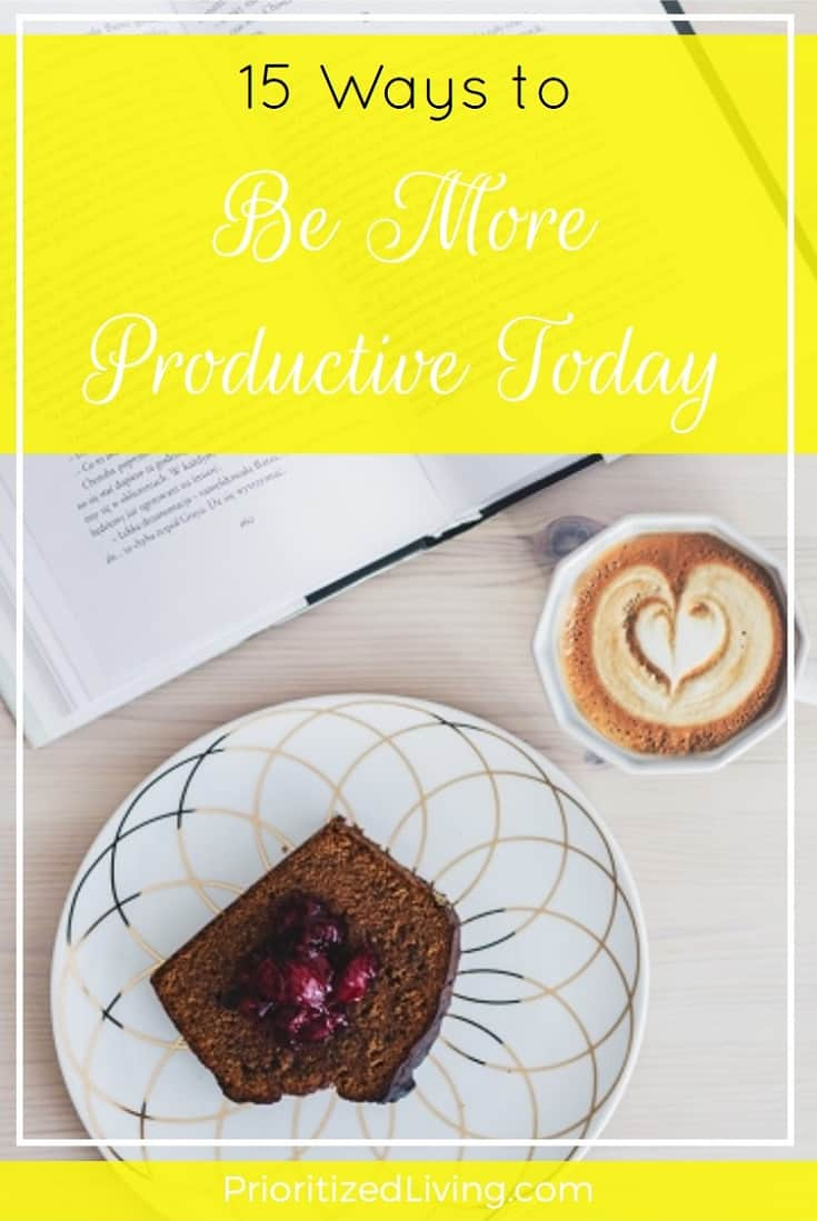 Getting it all done while making the most of your time is possible. Try adopting these 15 practices for maximizing your productivity. | 15 Ways to Be More Productive Today | Prioritized Living