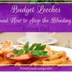 Budget Leeches (and How to Stop the Bleeding):  Dining Out