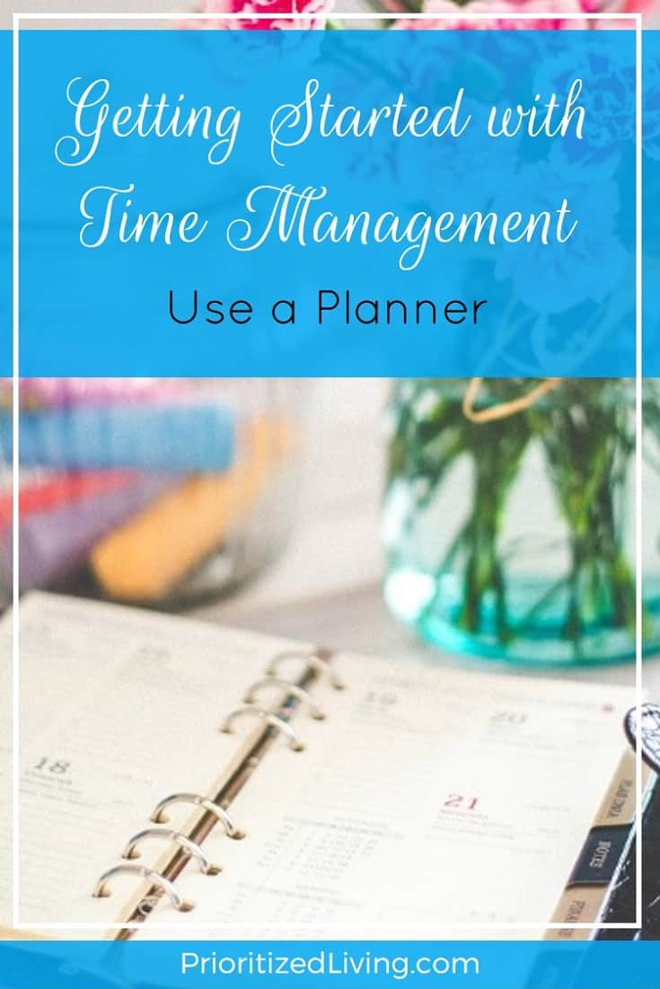 Drowning in your to-do list? Time management is the answer, and here are the first steps to getting started with conquering your schedule. | Get Started with Time Management - Use a Planner | Prioritized Living