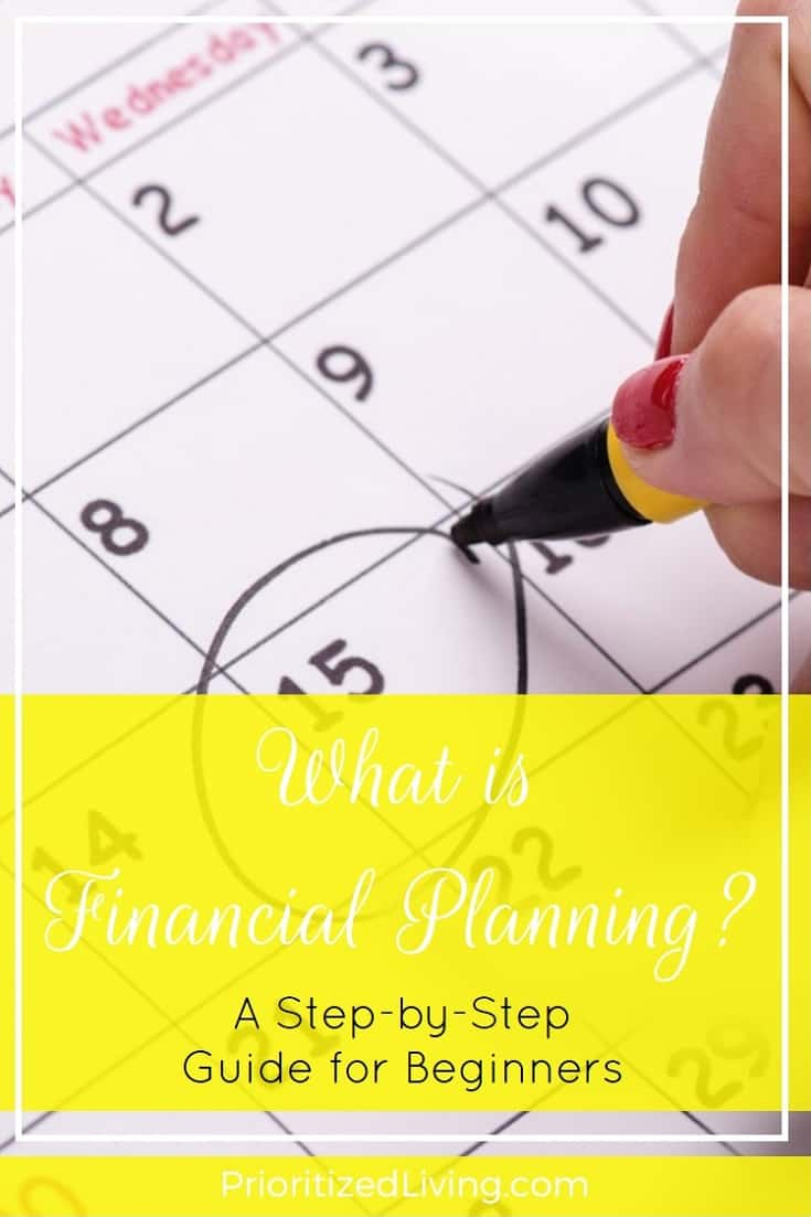What is financial planning? And how can you use it to reach your money goals? Transform into a pro with these four key steps. | What is Financial Planning - A Step-by-Step Guide for Beginners | Prioritized Living