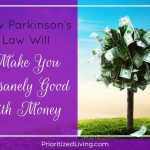 How Parkinson's Law Will Make You Insanely Good with Money