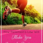 How Parkinson's Law Will Make You Insanely Productive | Prioritized Living