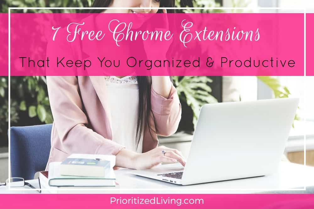7 Free Chrome Extensions That Keep You Organized & Productive
