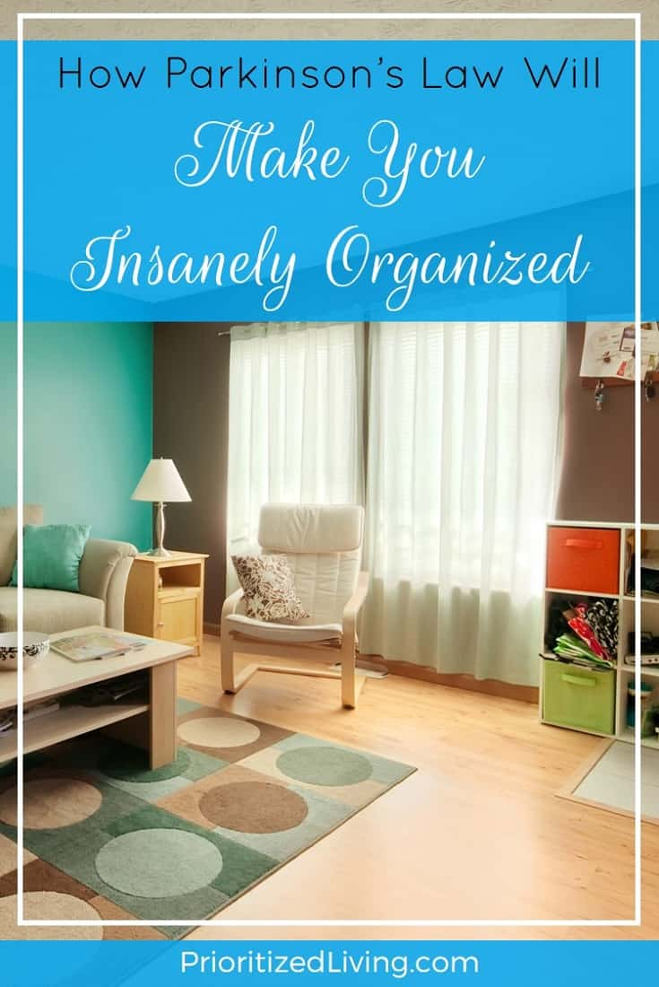 Did moving into a bigger home or getting some storage space not solve your clutter problem? Here's how you can stop the spread of stuff once and for all! | How Parkinson's Law Will Make You Insanely Good with Organized | Prioritized Living