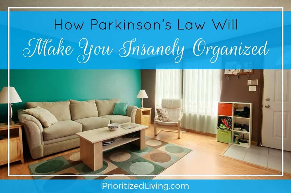 How Parkinson's Law Will Make You Insanely Good with Organized