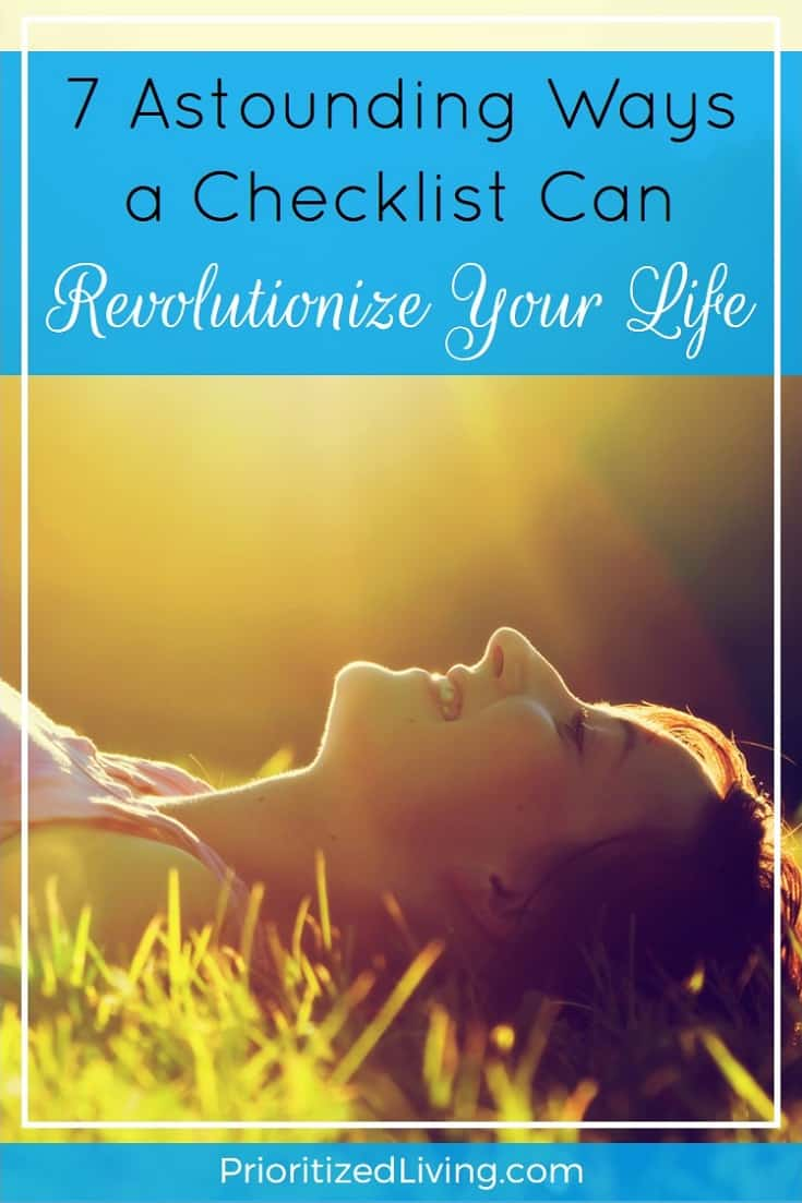 If you hate the idea of a checklistoryou've only thought to apply them to one area of your life, you are missing out on an incredible productivity tool! | 7 Astounding Ways a Checklist Can Revolutionize Your Life | Prioritized Living