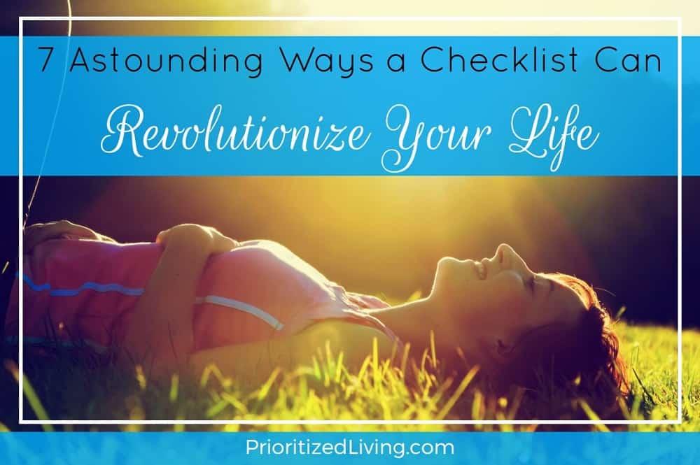 7 Astounding Ways a Checklist Can Revolutionize Your Life