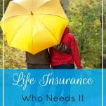 Life Insurance: Who Needs It & What to Buy | Prioritized Living