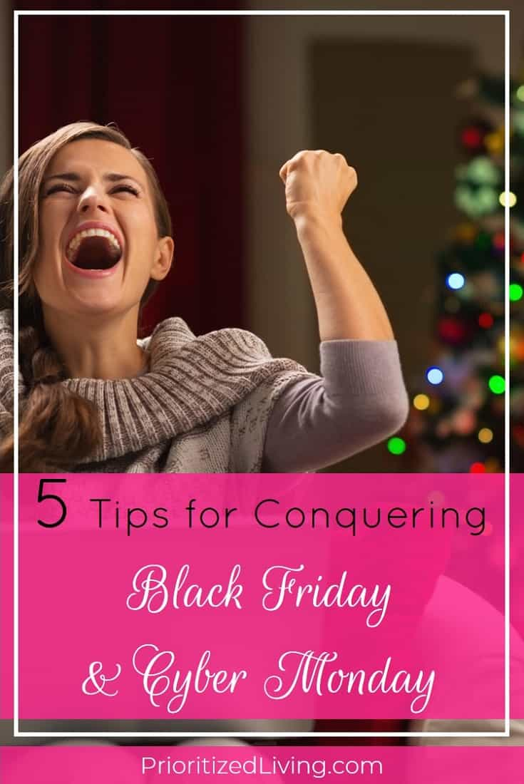 Want to save big? If you're ready to conquer this year's Black Friday and Cyber Monday power shopping days, stick with these five tactics. | 5 Tips for Conquering Black Friday & Cyber Monday | Prioritized Living