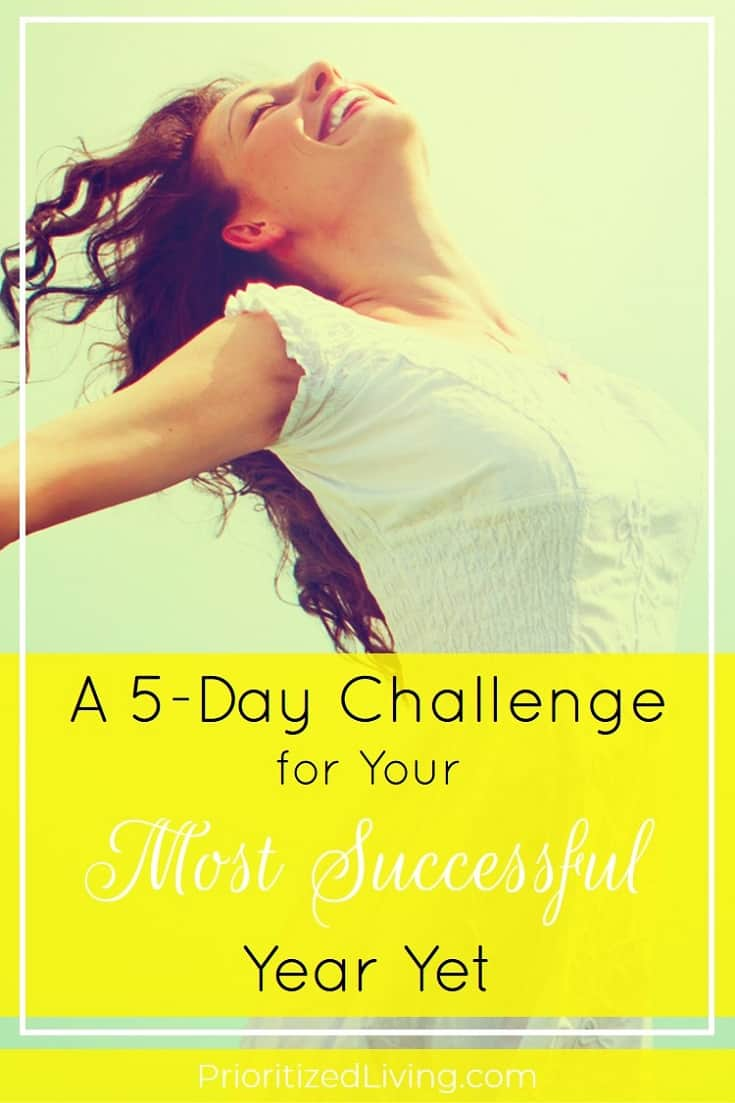 Want to make next year your best year yet? To finally accomplish your big goals? You can do it in just 5 days. Here's how! | A 5-Day Challenge for Your Most Successful Year Yet | Prioritized Living