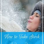 How to Take Stock of Your Year | Prioritized Living