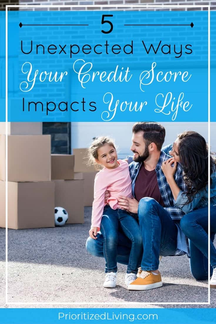 Think having poor credit is only a problem if you need a loan? Think again. Here are five surprising ways that your credit score may be influencing your everyday life. | 5 Unexpected Ways Your Credit Score Impacts Your Life | Prioritized Living