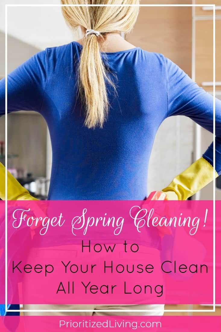 It's time to stop choosing between aggravating cleaning marathons and living in a disorganized or dirty home. And the way to do that is with a fool-proof, year-long family chore schedule. Here's how it works. | Forget Spring Cleaning! How to Keep Your House Clean All Year Long | Prioritized Living