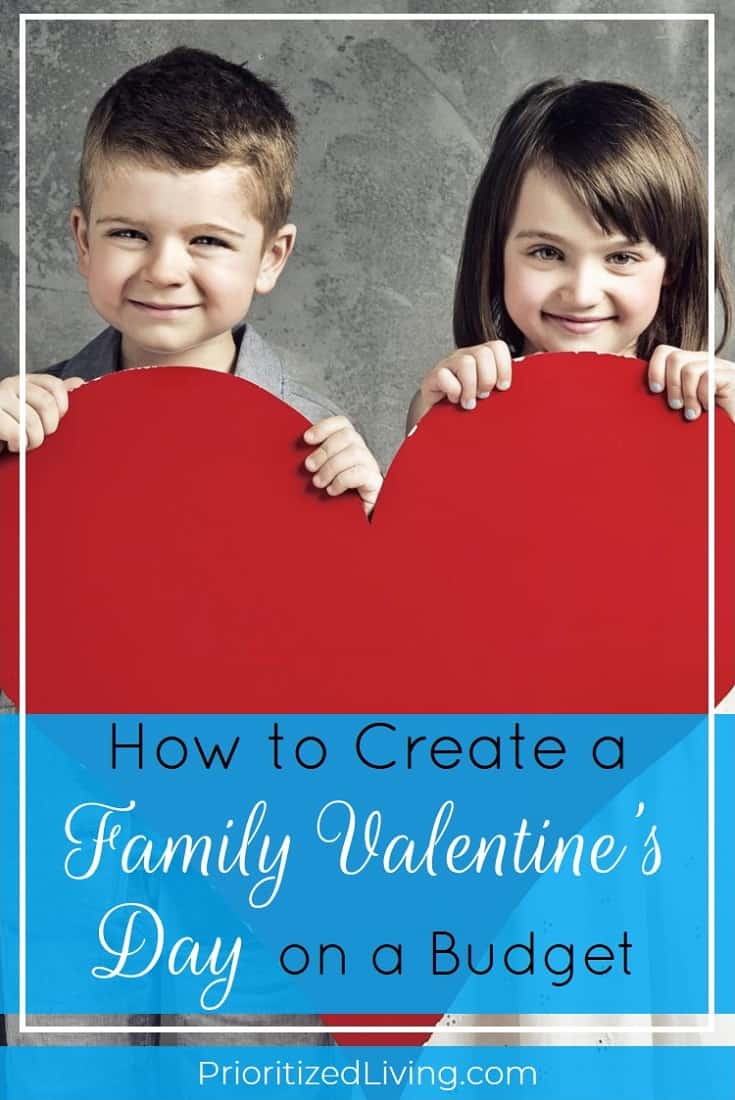 Valentine's Day is the perfect day to celebrate your love as a family! Even better, you can create amazing traditions on a budget. Here's how. | How to Create a Family Valentine's Day on a Budget | Prioritized Living