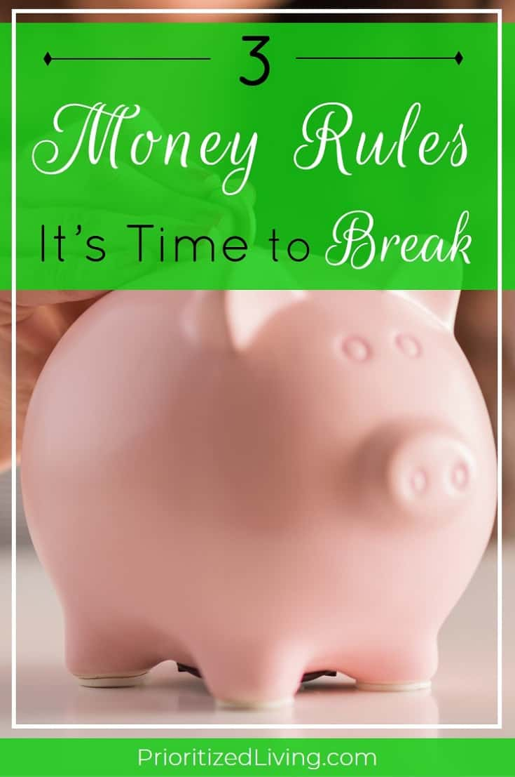 Are you making the wrong assumptions when it comes to your money? Sometimes, financial advice that used to be good -- or even just well-meaning -- no longer applies to modern times. In fact, here are 3 money rules that it's definitely time to break. | 3 Money Rules It's Time to Break | Prioritized Living