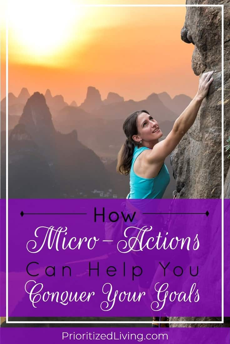 Are you already losing traction on your new year's resolutions? Do you need a completely fool-proof way to tackle them once and for all? Micro-actions are the solution you need right now! | How Micro-Actions Can Help You Conquer Your Goals | Prioritized Living