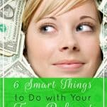 6 Smart Things to Do with Your Tax Refund | Prioritized Living