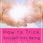 How to Trick Yourself Into Being Unbelievably Productive | Prioritized Living