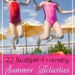 22 Budget-Friendly Summer Activities Your Family Will Love | Prioritized Living