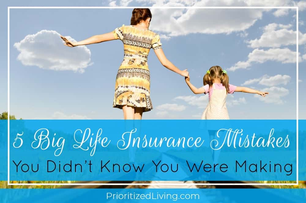 5 Big Life Insurance Mistakes You Didn't Know You Were Making