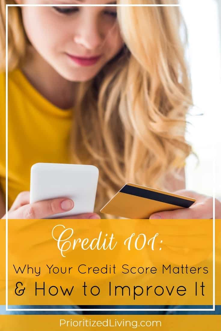 Confused by credit? Here's a clear but comprehensive walk-through of everything you need to know, including how you can improve your credit score. | Credit 101: Why Your Credit Score Matters and How to Improve It | Prioritized Living