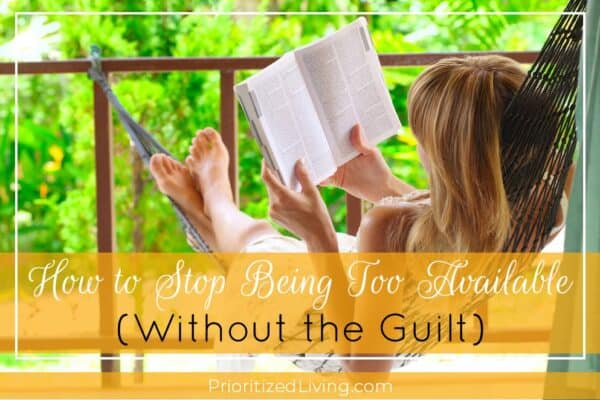 How to Stop Being Too Available (Without the Guilt)
