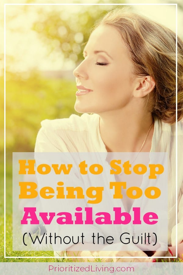How to Stop Being Too Available