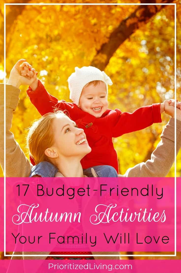 Looking to enjoy some outdoor autumn adventures and cozy indoor activities too? Try out these free and nearly-free fall activities for great family fun! | 17 Budget-Friendly Autumn Activities Your Family Will Love | Prioritized Living