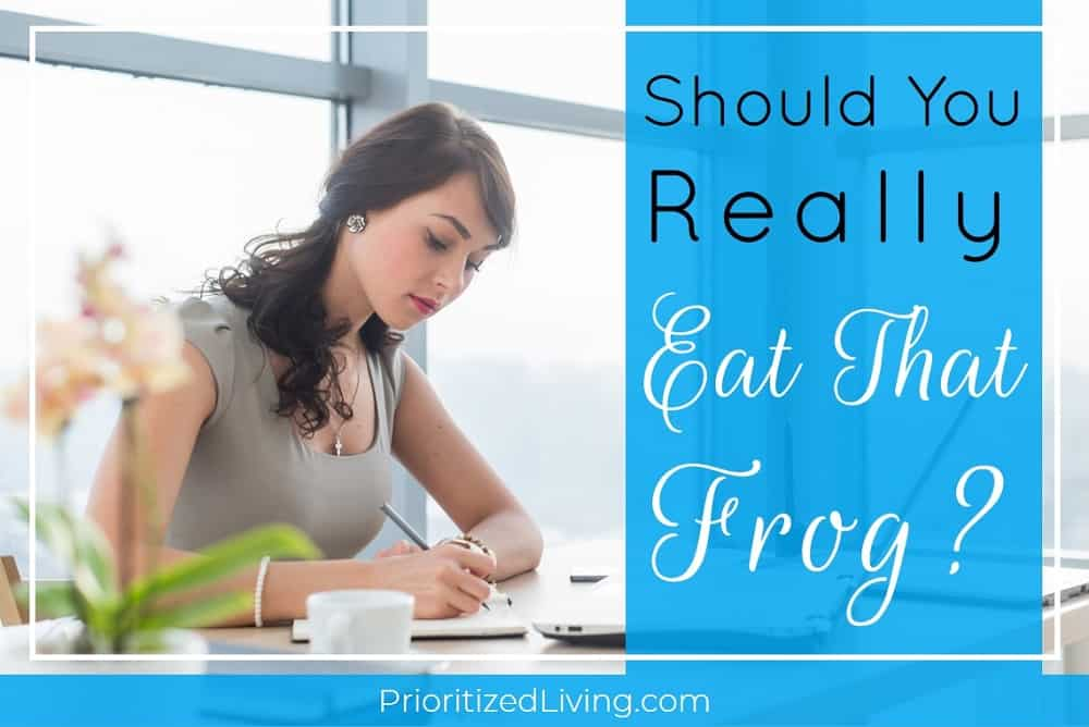 Should You Really Eat That Frog