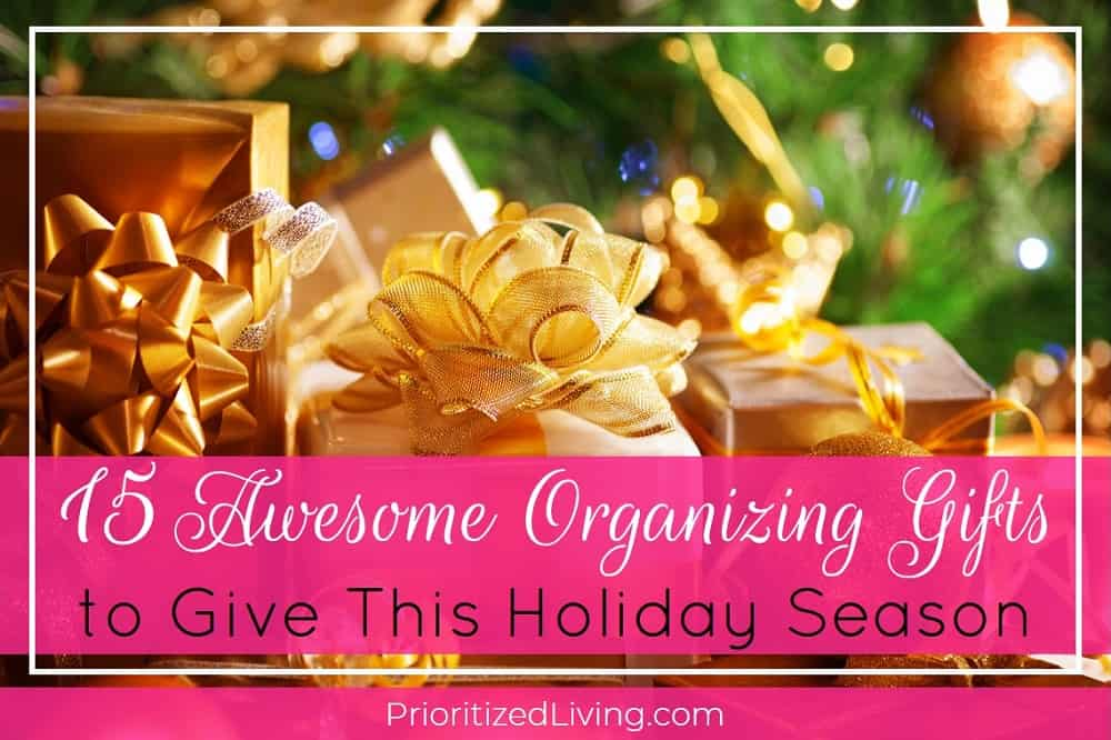 15 Awesome Organizing Gifts to Give This Holiday Season