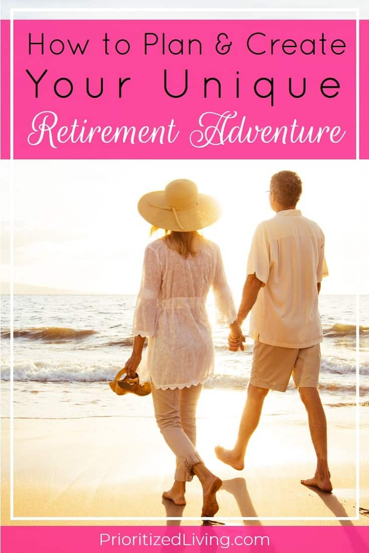 For the modern retiree, retirement isn't the end of a journey but the start of a new adventure! Here's how you can start planning for your dream retirement. | How to Plan & Create Your Unique Retirement Adventure | Prioritized Living
