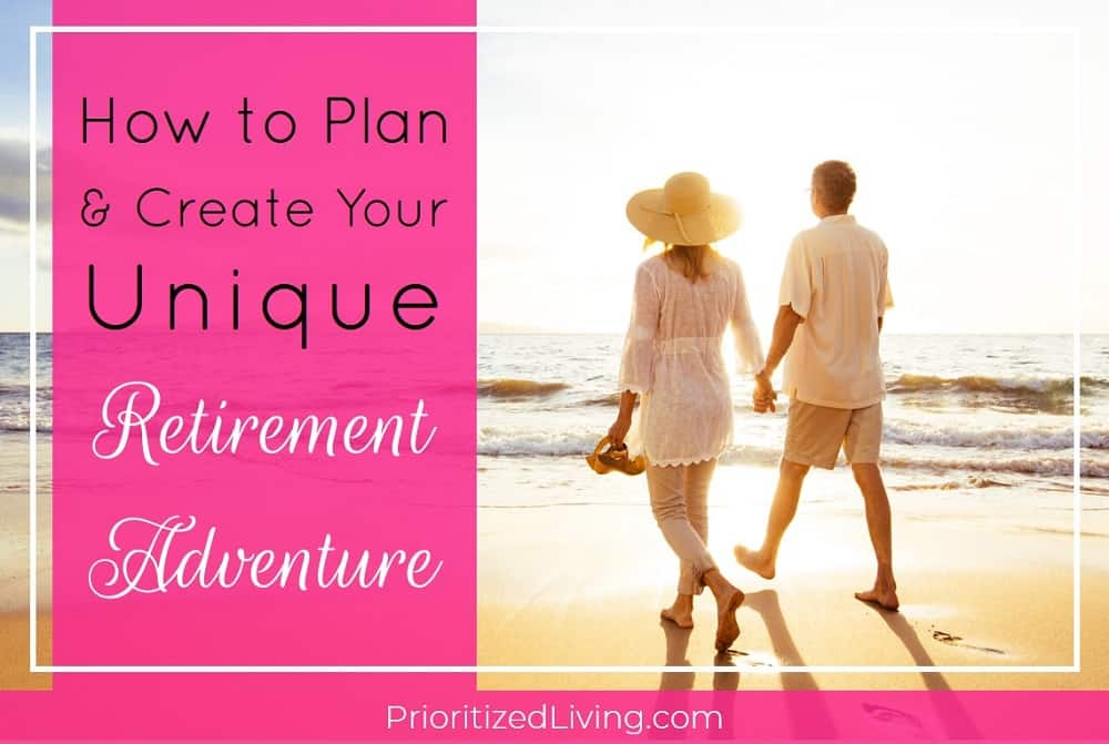 How to Plan and Create Your Unique Retirement Adventure