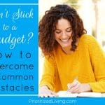 Can't Stick to a Budget? How to Overcome 6 Common Obstacles
