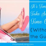 It's Time to Take Some Time Off (Without the Guilt)