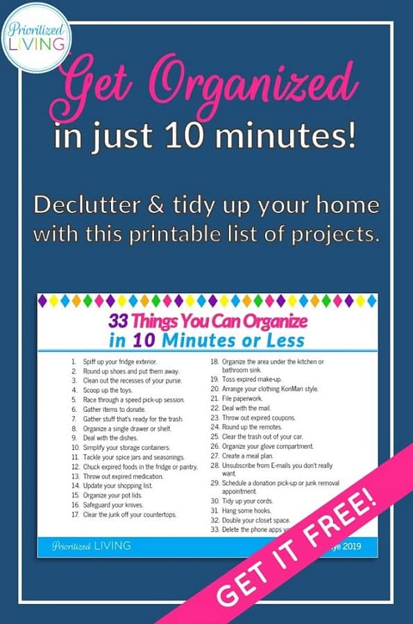 [FREE PRINTABLE] Who has all day to declutter? Set a timer! These quick organizing tips will get your space tidied up and organized in just 10 minutes. | 33 Things You Can Organize in 10 Minutes or Less | Prioritized Living