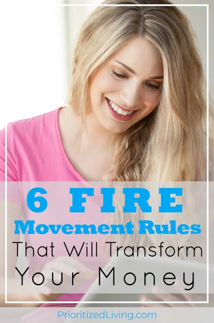 Grow your money, plan for retirement, and reach your financial goals. Even if you're not a FIRE follower, you can definitely employ these 6 rules. | 6 FIRE Movement Rules That Will Transform Your Money | Prioritized Living