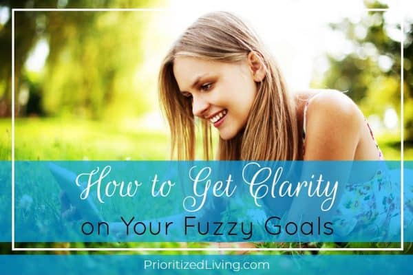 How to Get Clarity on Your Fuzzy Goals
