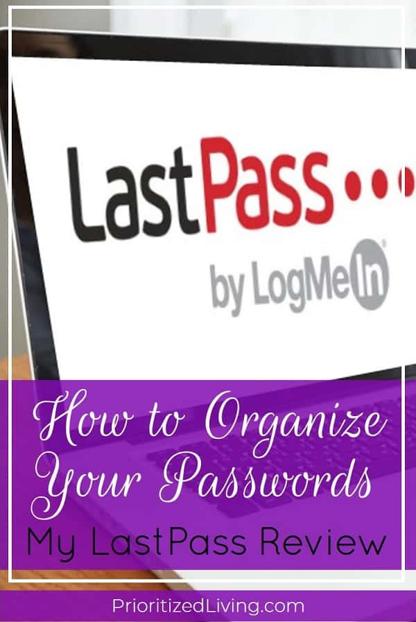 Looking for a password manager to help you organize your login credentials once and for all? Learn how to do that (and more!) in my LastPass review. | How to Organize Your Passwords: My LastPass Review | Prioritized Living