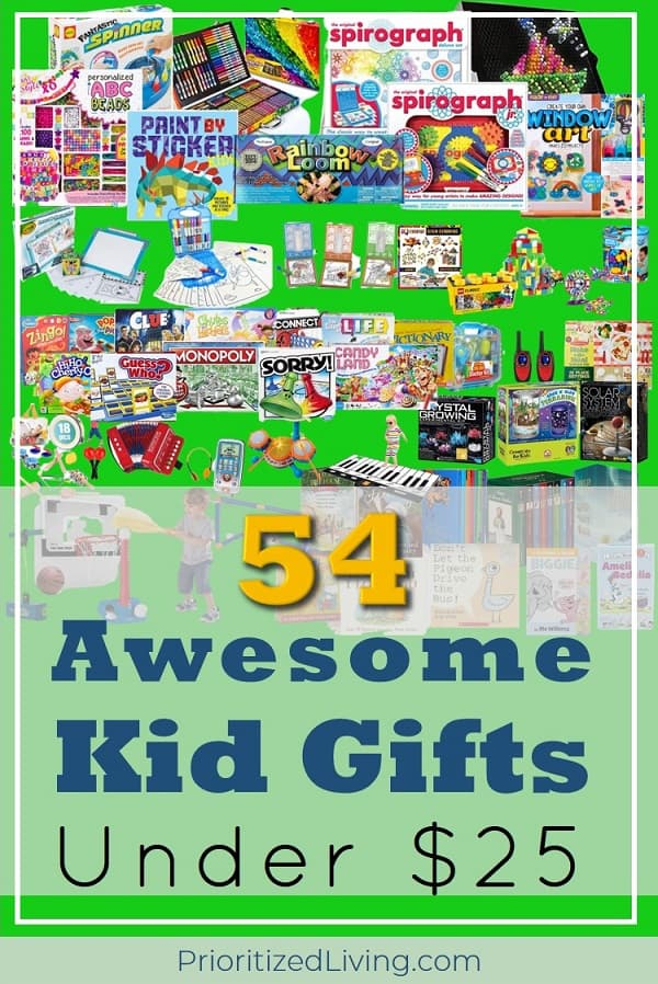 Looking for awesome AND inexpensive gift ideas for the kids in your life? There's something for everybody in this list! Grab these super fun presents that won't break your budget. For less than $25, you'll be armed with gifts that will delight those little ones! | 54 Awesome Kid Gifts Under $25 | Prioritized Living