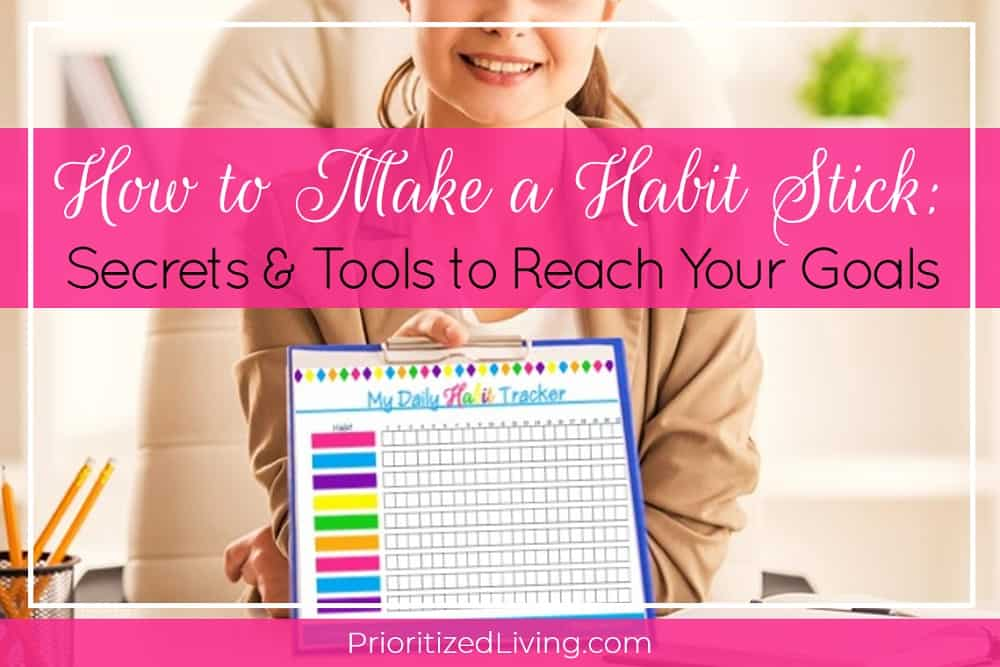 How to Make a Habit Stick: Secrets & Tools to Reach Your Goals