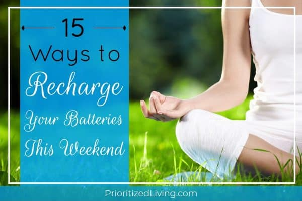 15 Ways to Recharge Your Batteries This Weekend