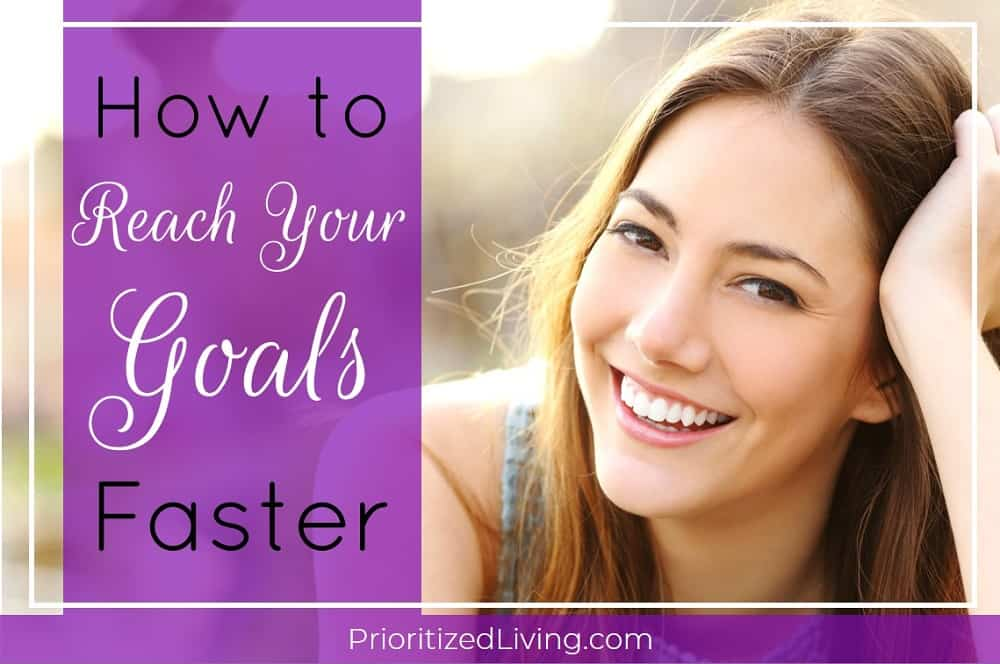 How to Reach Your Goals Faster